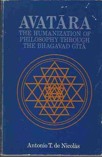 Avatara The Humanization of Philosophy through the Bhagavad Gita