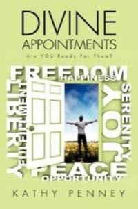 DIVINE APPOINTMENTS Are YOU Ready For Them? by Kathy Penney - Paperback - 2012-08-07 - from Books Express (SKU: 1619965755n)