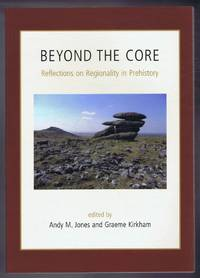 Beyond the Core, Reflections on Regionality in Prehistory