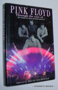 PINK FLOYD: Through The Eyes Of . . . the Band, it's Fans, Friends and Foes