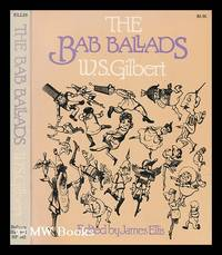 The Bab ballads / by W.S. Gilbert; edited by James Ellis by  W. S. (1836-1911) Gilbert - Paperback - Second Edition - 1980 - from MW Books Ltd. (SKU: 252988)