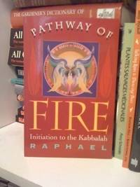 PATHWAY OF FIRE Initiation to the Kabbalah