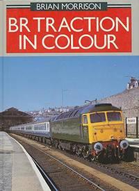 British Rail Traction in Colour: v. 1