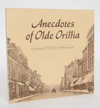 Anecdotes of Olde Orillia: A Collection of the Works of Allan Ironside
