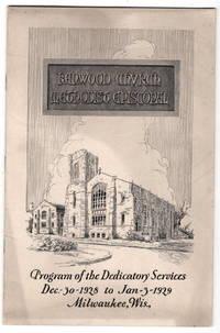 Kenwood Church Methodist Episcopal: Program of the Dedicatory Services December 30 - 1928 to  January -  3 - 1929 Milwaukee, Wisconsin