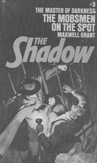 The Shadow: The Mobsmen on the Spot