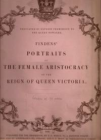 Finden's Portraits of the Female Aristocracy of the Court of Queen Victoria