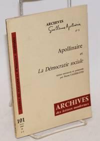 Apollinaire et La Democratie social; textes retrouves et presentes par Pierre Caizergues. Archives des lettres modernes (V), 1969 (5) no.101 332-336