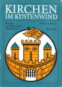 Kirchen im Küstenwind. Band III Kirchen auf Rügen und Hiddensee by  GÜNTHER GLOEDE - 1. Auflage. - 1982 - from Antiquariaat Parnassos and Biblio.com