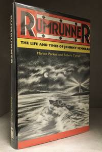 Rumrunner; The Life and Times of Johnny Schnarr