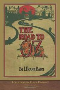 image of The Road to Oz (Illustrated First Edition): 100th Anniversary OZ Collection