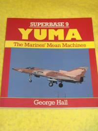 Osprey, Superbase 9, Yuma, The Marine's Mean Machines