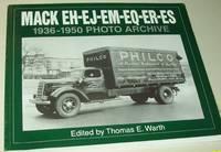 Mack EH-EJ-EM-EQ-ER-ES, 1936 -1950: Photo Archive Photographs from the Mack Trucks Historical...