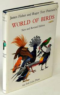 James Fisher and Roger Tory Peterson's World of Birds New and Revised  Edition