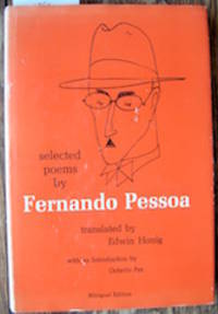 Selected Poems by Fernando Pessoa Including Poems by his Heteronyms Alberto Caeiro, Ricardo Reis, Alvaro de Campos, as well as some of his English sonnets and selections from his letters by  1914-1998  Octavio - Signed First Edition - c1971 - from The Owl at the Bridge (SKU: 848)
