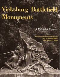 Vicksburg Battlefield Monuments: A Pictorial Record by  David F. (text)  Steve (text)/Riggs - Paperback - 1st printing - 1984 - from Barbarossa Books Ltd. (SKU: 47262)