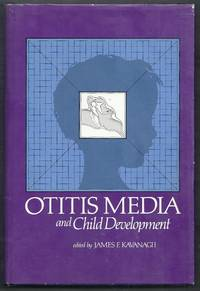 Otitis Media and Child Development by  James F. (editor) Kavanagh - Hardcover - from Gail's Books and Biblio.com