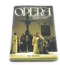 Illustrated Encyclopedia Of Opera (A Salamander book)
