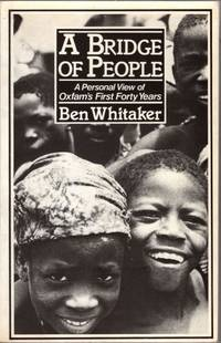 A Bridge of People: A Personal View of Oxfam's First Forty Years