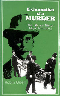image of Exhumation of a Murder: The Life and Trial of Major Armstrong