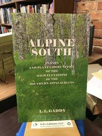 Alpine South: Plants and Plant Communities of the High Elevations of the Southern Appalachians