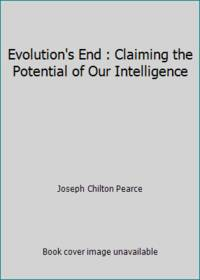 Evolution's End : Claiming the Potential of Our Intelligence