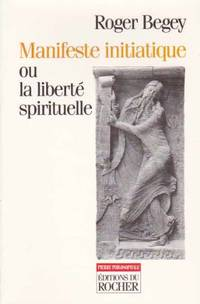 Manifeste initiatique ou la Liberté spirituelle