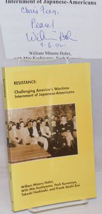 image of Resistance: Challenging America's Wartime Internment of Japanese-Americans