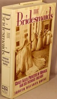 image of The Bridesmaids: Grace Kelly, Princess of Monaco, and Six Intimate Friends.