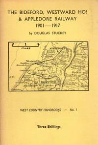 West Country Handbooks No.1: The Bideford, Westward Ho! & Appledore Railway 1901-1917
