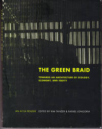 The Green Braid: Towards an Architecture of Ecology, Economy,  and Equity