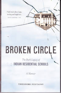 Broken Circle: The Dark Legacy of Residential Schools
