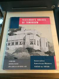 image of Yesterday's Houses of Tomorrow: Innovative American Homes, 1850 to 1950