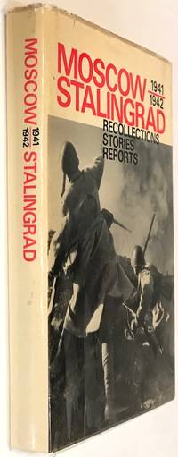 Moscow 1941/1943 Stalingrad: Recollections Stories Reports
