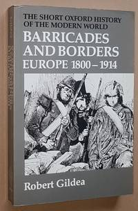 Barricades and Borders: Europe 1800-1914 (The Short Oxford History of the Modern World)