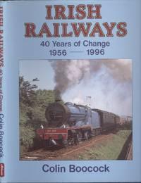 Irish Railways: 40 Years of Change, 1956-96