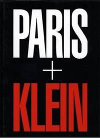Paris + Klein by Klein - Paperback - 2002 - from davidlong68 and Biblio.co.uk