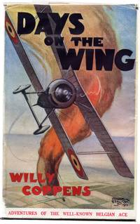 Days on the Wing: Being the War Memoirs of Major the Chevalier Willy Coppens De Houthulst, D.S.O., M.C. Etc., Etc.
