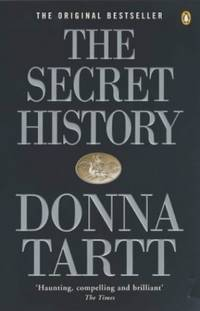 The Secret History: From the Pulitzer Prize-winning author of The Goldfinch by Tartt, Donna
