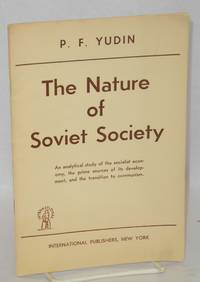 The Nature of Soviet Society: Productive Forces and Relations of Production in the U.S.S.R. by Yudin, P.F - 1951