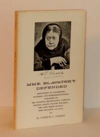 Mme. Blavatsky Defended: Refutation of Falsehoods, Slanders, and Misinterpretations Published by the National Broadcasting Company, Truman Capote, Walter Winchell, The John Birch Society, Time Magazine, and Others