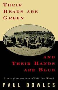 Their Heads Are Green and Their Hands Are Blue : Scenes from the Non-Christian World