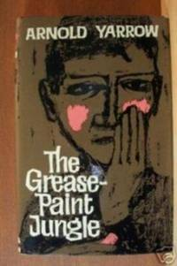 THE GREASE-PAINT JUNGLE