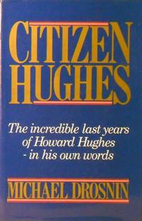image of Citizen Hughes: The Incredible Last Years Of Howard Hughes-in His Own Words