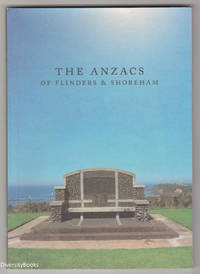 THE ANZACS OF FLINDERS AND SHOREHAM