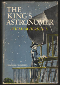 The King's Astronomer:  William Herschel.