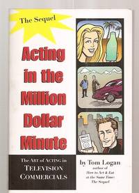 image of ACTING IN THE MILLION DOLLAR MINUTE: THE SEQUEL