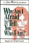 Why Am I Afraid to Tell You Who I Am? Insights into Personal Growth by  John Powell - Paperback - 1989-10-01 - from Mycroft's Books (SKU: SKU0006441)