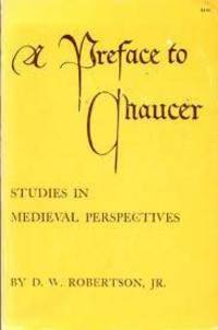 A PREFACE TO CHAUCER: STUDIES IN MEDIEVAL PERSPECTIVES
