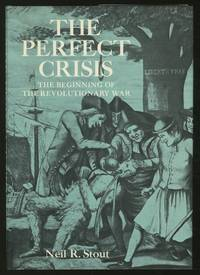 The Perfect Crisis: The Beginning of the Revolutionary War